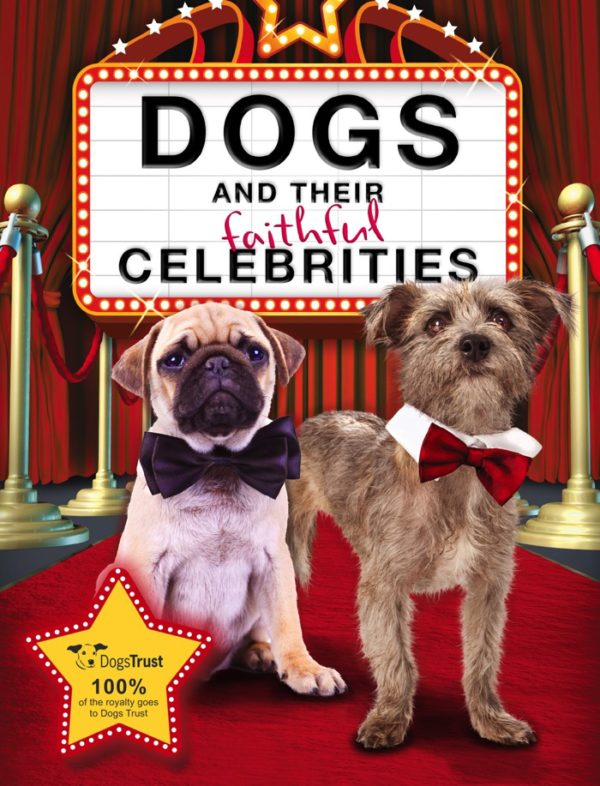 dogs and their faithful celebrities book dogs trust