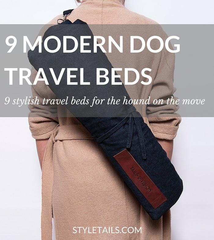 9 STYLISH DOG TRAVEL BEDS STYLETAILS