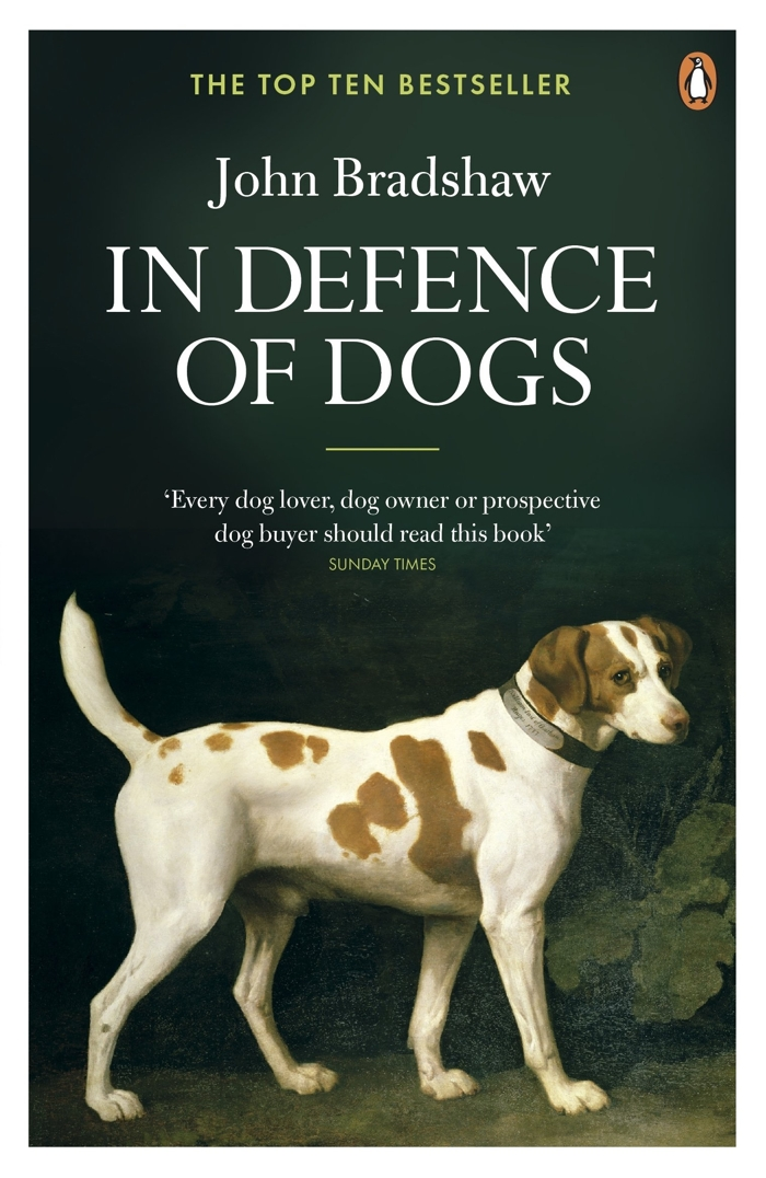 In Defense of Dogs by John Bradshaw