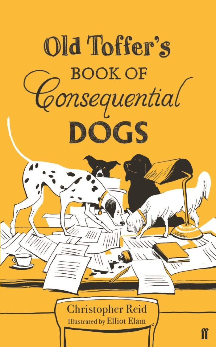 Old Toffer's Book of Consequential Dogs Christopher Reid